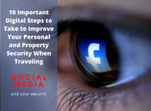 10 Important Digital Steps to Take to Improve Your Personal and Property Security When Traveling